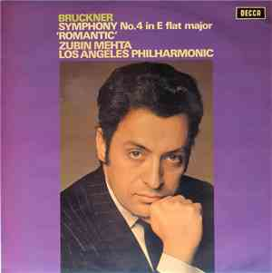 Bruckner - Zubin Mehta, Los Angeles Philharmonic - Symphony No. 4 In E Flat Major 'Romantic'
