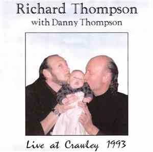 Richard Thompson With Danny Thompson - Live At Crawley 1993