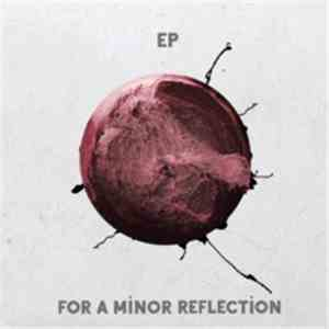 For A Minor Reflection - EP