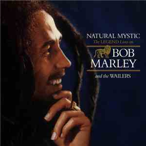 Bob Marley And The Wailers - Natural Mystic (The Legend Lives On)