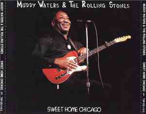 Muddy Waters & The Rolling Stones - Sweet Home Chicago
