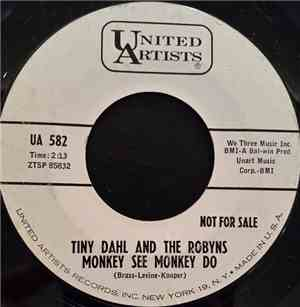 Tiny Dahl And The Robyns - Monkey See Monkey Do / Sailin' Home