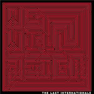 The Last Internationale - We Will Reign