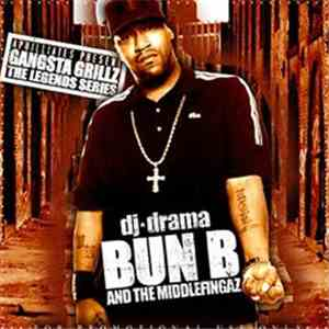 DJ Drama, Bun B And The Middlefingaz - Gangsta Grillz The Legends Series