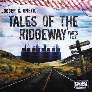 Logger & Gnetic - Tales Of The Ridgeway - Parts 1 & 2