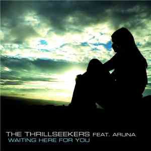 The Thrillseekers Feat. Aruna - Waiting Here For You