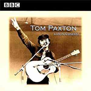 Tom Paxton - Live In Concert
