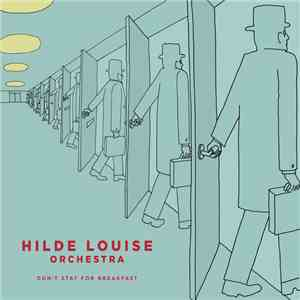 Hilde Louise Orchestra - Don't Stay For Breakfast