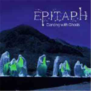 Epitaph  - Dancing With Ghosts