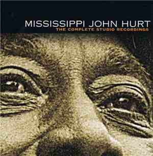 Mississippi John Hurt - The Complete Studio Recordings