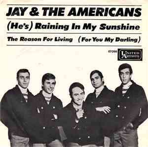 Jay & The Americans - (He's) Raining In My Sunshine