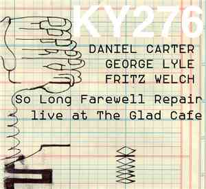 Daniel Carter, George Lyle, Fritz Welch - So Long Farewell Repair - Live At ...