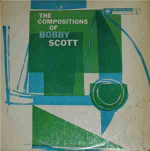 Bobby Scott - The Compositions Of Bobby Scott
