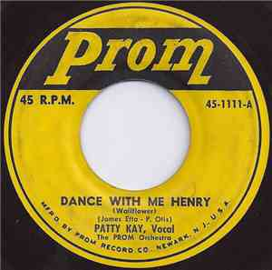 Patty Kay  - Dance With Me Henry (Wallflower) / Where Will The Dimple Be