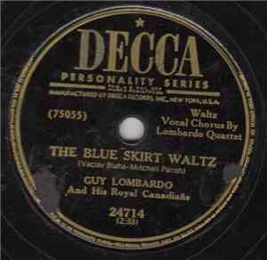 Guy Lombardo And His Royal Canadians - The Blue Skirt Waltz / Homecoming