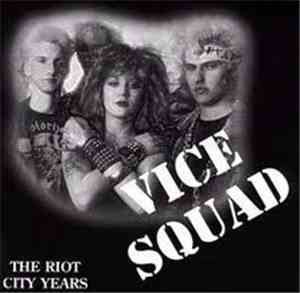 Vice Squad - The Riot City Years