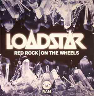 Loadstar - Red Rock / On The Wheels