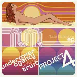 Project 4 / Undercover Agency Feat. Trust  - Nude Directions EP