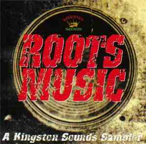 Various - Roots Music A Kingston Sounds Sampler