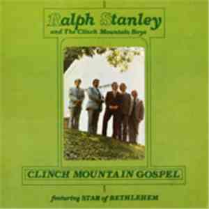 Ralph Stanley And The Clinch Mountain Boys - Clinch Mountain Gospel