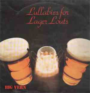 Big Vern  - Lullabies For Lager Louts