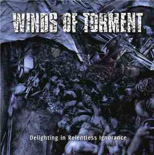 Winds Of Torment - Delighting In Relentless Ignorance