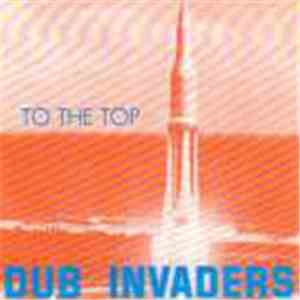 Dub Invaders - To The Top