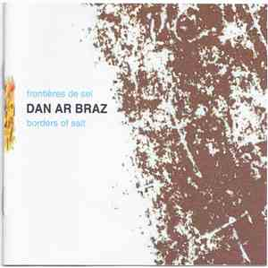 Dan Ar Braz - Frontières De Sel / Borders Of Salt