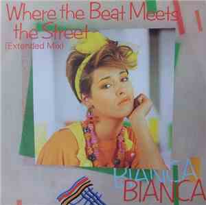 Bianca  - Where The Beat Meets The Street / If She Wanted To She Would