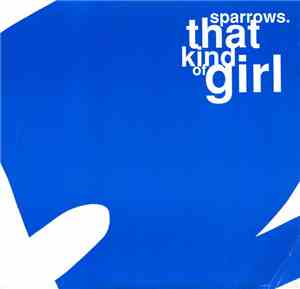 Sparrows  - That Kind Of Girl / The Way I Wear My Face