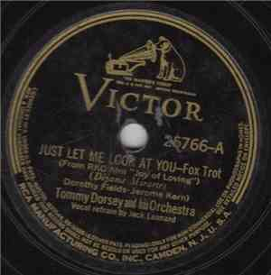 Tommy Dorsey And His Orchestra - Just Let Me Look At You / You Couldn't Be  ...