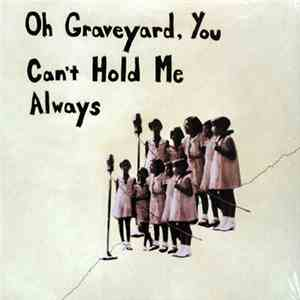 Various - Oh Graveyard, You Can't Hold Me Always