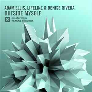 Adam Ellis , Lifeline  & Denise Rivera - Outside Myself