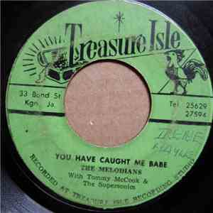 The Melodians With Tommy McCook & The Supersonics - You Have Caught Me Babe ...