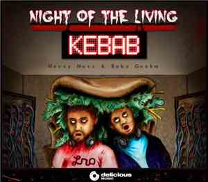 Messy Mass & Baba Gnohm - Night Of The Living Kebab