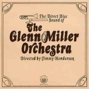 The Glenn Miller Orchestra - The Direct Disc Sound Of The Glenn Miller Orch ...