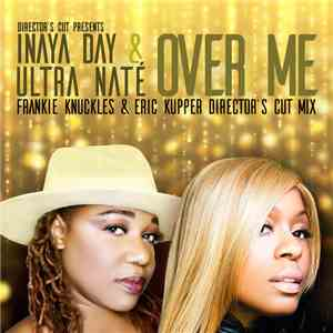Director's Cut  Presents Inaya Day & Ultra Naté - Over Me (Frankie Knuckles ...