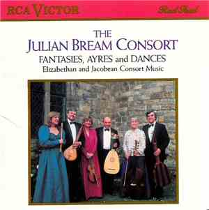 The Julian Bream Consort - Fantasies, Ayres And Dances (Elizabethan And Jac ...