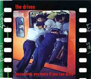 The Driven - Jesus Loves You More If You Can Drive