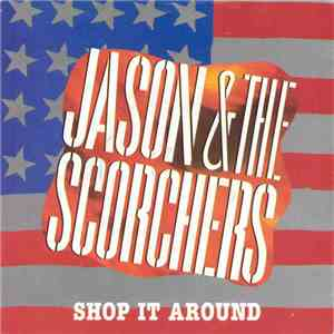 Jason & The Scorchers - Shop It Around