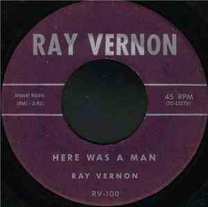 Ray Vernon - Here Was A Man / And There Was Love